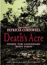 Death's Acre: Inside the legendary 'Body Farm',Jon Jefferson, Bill Bass MD