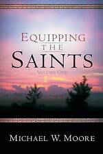 Equipping the Saints - Volume One by Michael W Moore (Paperback / softback,...