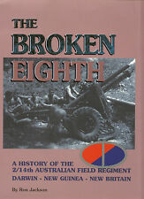 The Broken Eighth History of 2/14th Australian Field Regiment - Ron Jackson B1