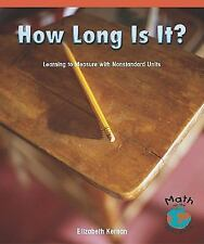 How Long Is It?: Learning to Measure with Nonstandard Units (Math for -ExLibrary