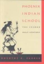 Phoeniz Indian Shcool: The Second Half Century-ExLibrary