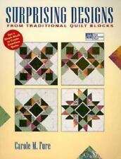Surprising Designs from Traditional Quilt Blocks : Use a Single Block to Create