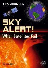Sky Alert!: When Satellites Fail (Paperback or Softback)