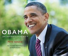 Obama: an Intimate Portrait : The Historic Presidency in Photographs by Pete Souza (2017, Hardcover)