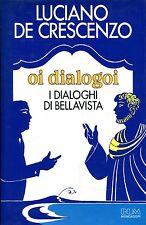 De Crescenzo Luciano OI DIALOGOI  I DIALOGHI DI BELLAVISTA =1a EDIZIONE