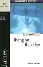 Word Alive: James : Living on the Edge by William C. De Vries (2004,...