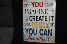"VINTAGE RETRO SIGN""IF YOU CAN IMAGINE IT YOU CAN CREATE IT IF YOU DREAM IT ETC.."
