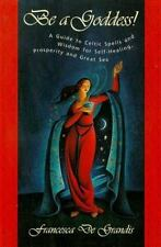 Be A Goddess: A Guide to Magical Celtic Spells for Self-Healing,-ExLibrary
