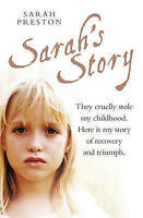 Sarah's Story: They Cruelly Stole My Childhood. Here is My Story, Sarah Preston