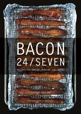 Bacon 24/7: Recipes for Curing, Smoking, and Eating by Gilliam, Theresa