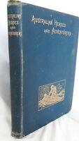 Australian Heroes and Adventurers by William Thomas Pyke - 1889 Original Scarce!
