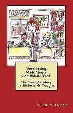 Bookkeeping Made Simple Contabilidad Fácil : The Boogles Story la Historia de...