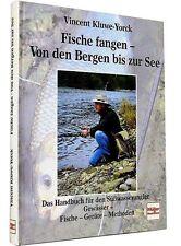 Fische fangen, von den Bergen bis zur See - das Handbuch für den Süßwasserangler