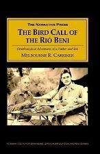 The Bird Call of the Rio Bene by Melbourne Carriker (2005, Paperback)