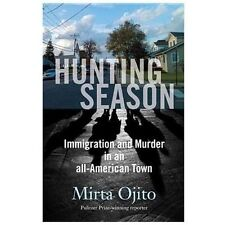 Hunting Season Immigration and Murder in an All-American Town (2015 - Hardcover)