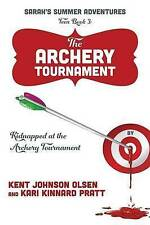 Sarah's Summer Adventures Teen Book 3 The Archery Tournament: Kidnapped at the A