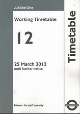 London Underground Jubilee Line Working Timetable No.12 - 25th March 2012