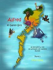 Alfred el Ganso Gris: Alfred el Ganso Gris - Se Encuentra con Los Animales de...