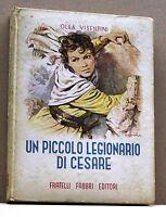 UN PICCOLO LEGIONARIO DI CESARE - O.Visentini [libro, fratelli fabbri editori]