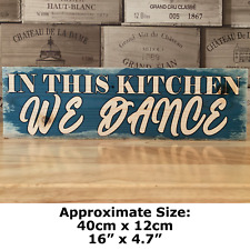 IN THIS KITCHEN WE DANCE Signs Wood Block Plaque Kitchen Shabby Chic Rustic Sign