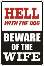 """Metal Sign Hell With The Dog Beware Of The Wife 8"""" x 12"""" Aluminum S054"""
