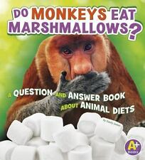 Do Monkeys Eat Marshmallows?: A Question and Answer Book about Animal Diets (An