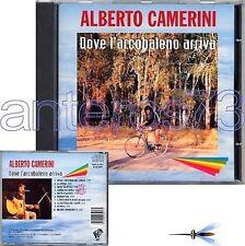 """ALBERTO CAMERINI """"DOVE L'ARCOBALENO ARRIVA"""" RARO CD"""