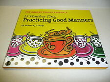 The Orange Teacup Presents 15 Timeless Tips: Practicing Good Manners Rebecca