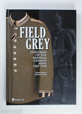 BALDWIN & FISHER - Field Grey Uniforms of the Imperial German Army, 1907-1918