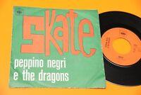 "PEPPINO E I DRAGONS 7"" SKATE ORIG ITALY BEAT 1967 !! TOP RARE !!!!"
