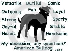 American Bulldog Dog My Obsession,Questions? T-shirt ,Ls, Sweatshirt Choice
