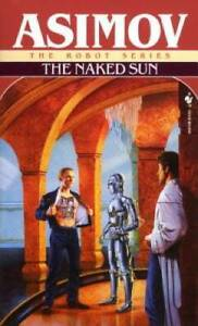 The Naked Sun (The Robot Series) - Mass Market Paperback By Isaac Asimov - GOOD