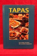 Tapas : Les Vraies Recettes de la Cuisine Espagnole - Rafael de Haro