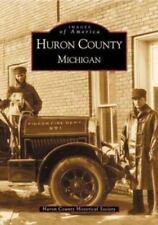 Huron County, Michigan (Paperback or Softback)