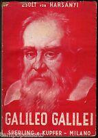 GALILEO GALILEI - VON HARSANYI ZSOLT - SPERLING E KUPFER 1953