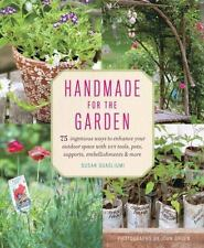 Handmade for the Garden: 75 Ingenious Ways to Enhance Your Outdoor Space with DI