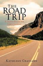 NEW The Road Trip: A Travel Guide for Life's Journey by Kathleen Graviano