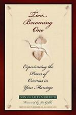 Two Becoming One: Experiencing the Power of Oneness in Your Marriage