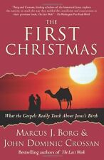 The First Christmas: What the Gospels Really Teach About Jesuss Birth by Marcus