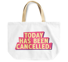 Tote Bag Today has been cancelled Durable sturdy Grocery Shopping Bag Daily Use