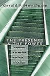 The Presence and the Power : The Significance of the Holy Spirit in the Life and