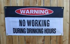 New Warning Sign No Working During Drinking Hours Banner Bar Restaurant Man Cave