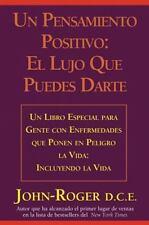 Un Pensamiento Positivo : El Lujo Que Puedes Darte by John-Roger (2013,...