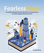 Fearless Flash: Use Adobe InDesign CS5 and the Tools You Already Know to Create