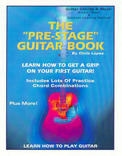 "The ""Pre-Stage"" Guitar Book - Learn How To Get A Grip On Your First Guitar! - Le"