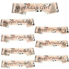 ROSE GOLD FLORAL BIRTHDAY GIRL SASH HAPPY BIRTHDAY 13TH-70TH ACCESSORIES SASHES