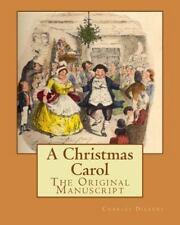 A Christmas Carol : The Original Manuscript by Charles Dickens (1843, Paperback)