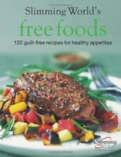Slimming World Free Foods: 120 guilt-free recipes for healthy appetites,Slimmin