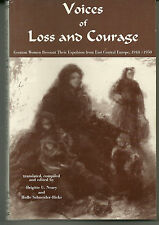 Voices of Loss and Courage : German Women Recount Their Expulsion from East...