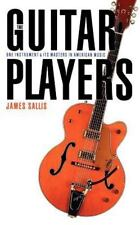 The Guitar Players: One Instrument and Its Masters in American Music (Bison Book